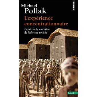 L Experience Concentrationnaire Essai Sur Le Maintien De L Identite Sociale Poche Michael Pollak Achat Livre Fnac