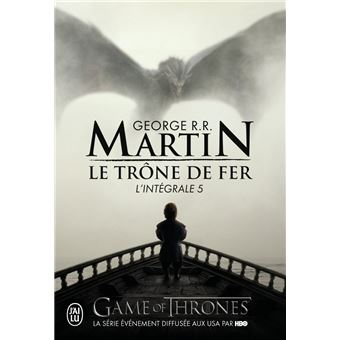 Game Of Thrones Le Trone De Fer L Integrale Tome 5 Volumes 13 A 15 Tome 5 Le Trone De Fer