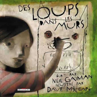 Des loups dans les murs - Neil Gaiman,Dave MacKean