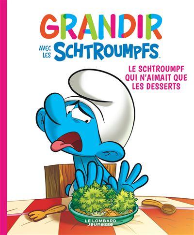 Grandir avec les Schtroumpfs - Le Schtroumpf qui n'aimait que les desserts