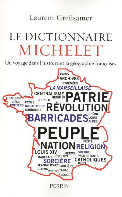 Le dictionnaire Michelet un voyage dans l'histoire et la géographie françaises