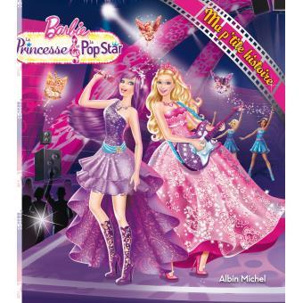 Barbie ma p 39 tite histoire la princesse et la popstar ma petite histoire collectif - Barbie la princesse et la pop star ...