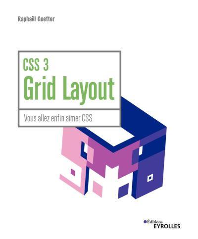 CSS 3 Grid Layout - Vous allez enfin aimer CSS - 9782212026221 - 13,99 €