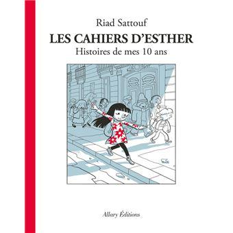Les cahiers d'Esther - Tome 01 : Les Cahiers d'Esther - tome 1 Histoires de mes 10 ans