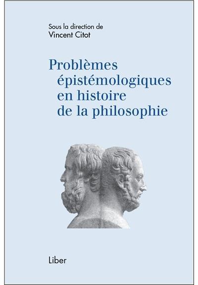 Problèmes épistémologiques en histoire de la philosophie