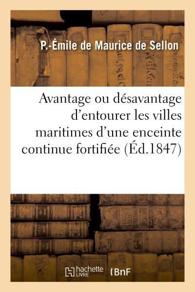 Considérations sur l'avantage ou le désavantage d'entourer les villes maritimes de France