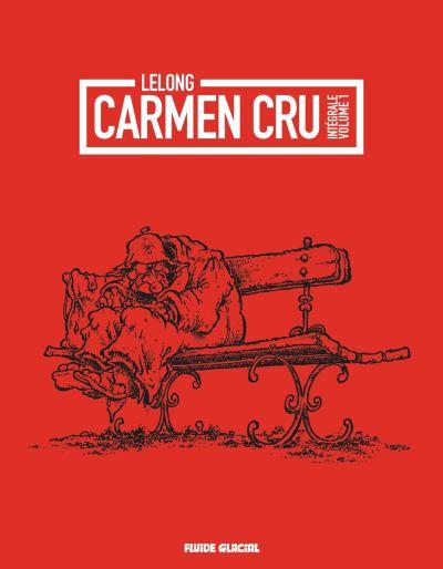 Carmen cru - Intégrale volume 01