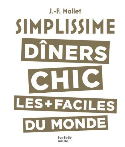 Simplissime - Dîners Chic - Les dîners chic les + faciles du monde - 9782011171849 - 14,99 €