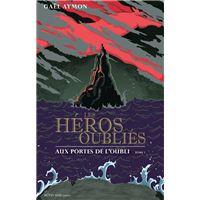 Les heros oublies t1 aux portes de l'oubli