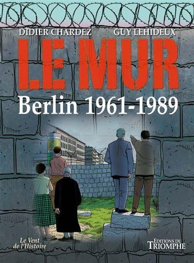 Le mur, Berlin 1961-1989