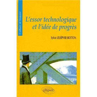 L'essor technologique et l'idée de progrès - Sylvie Leliepvre-Botton - Achat Livre | fnac