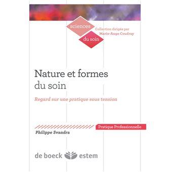 Nature Et Forme Du Soin Regard Sur Une Pratique Sous Tension