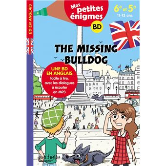 The Missing Bulldog - Mes petites énigmes 6e/5e - Cahier de vacances