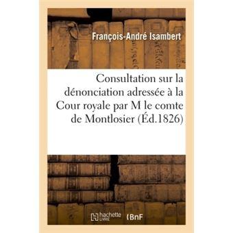 Consultation sur la denonciation adressee a la cour royale