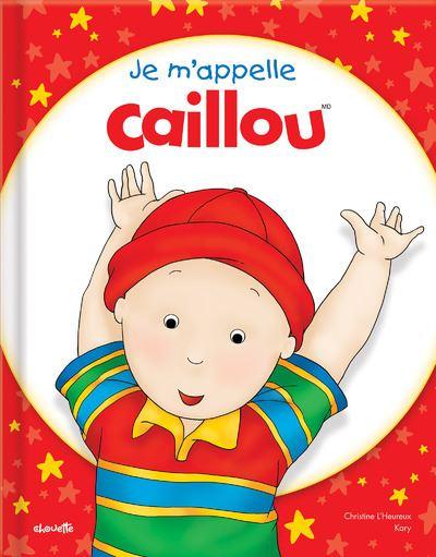 Je m'appelle Caillou