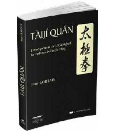 Taiki Quan - L'enseignement de Li Guanghua ; la tradition de l'école Yang