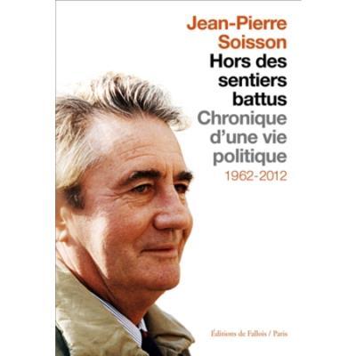 Hors des sentiers battus. Chronique d'une vie politique 1962-2012