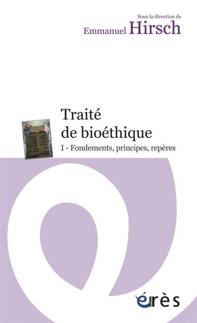 Traite de bioethique i. fondements, principes, reperes