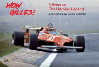 Wow ! Gilles Villeneuve, the undying legend