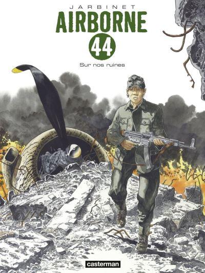 Airborne 44 (Tome 8) - Sur nos ruines - 9782203199439 - 10,99 €