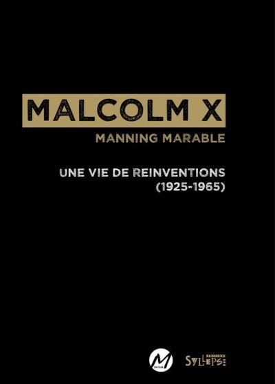 Malcolm X - Une vie de réinventions (1925-1965) - 9782849504567 - 13,99 €