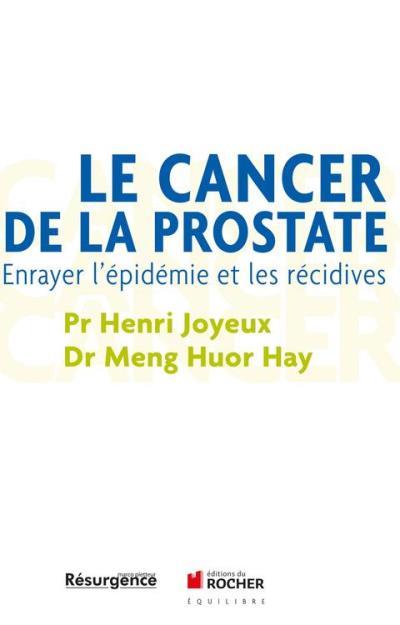 Le cancer de la prostate - Enrayer l'épidémie et les récidives - 9782268004792 - 12,99 €