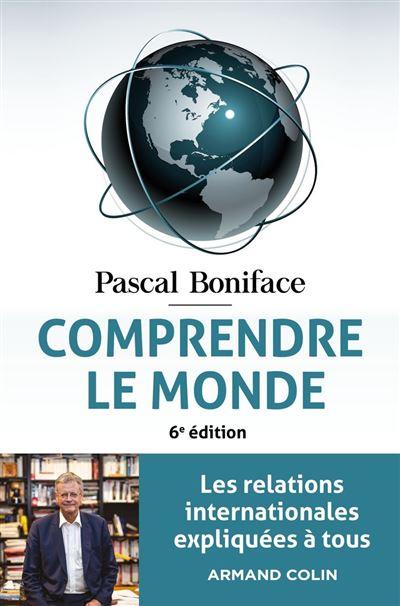Comprendre le monde - 6e éd. - Les relations internationales expliquées à tous - 9782200631840 - 14,99 €