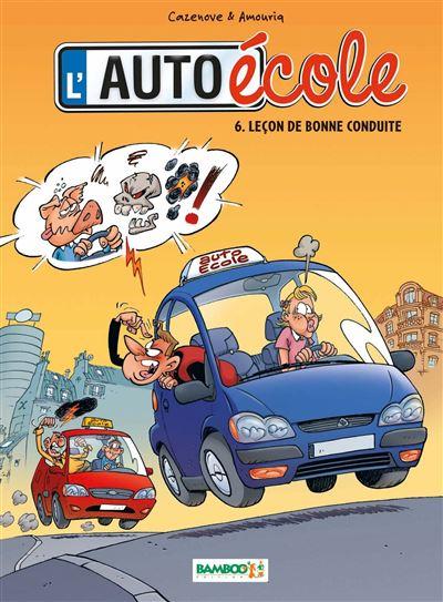 L'Auto école - tome 6 - Leçon de bonne conduite