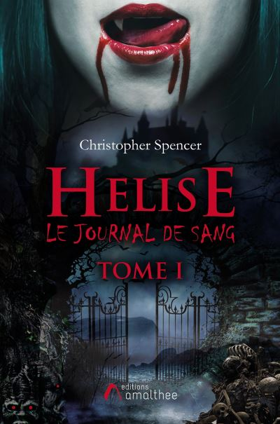 Helise Le journal de sang Tome I