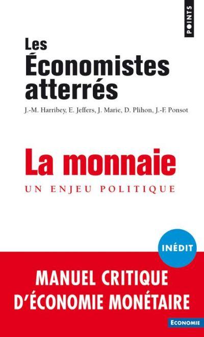 La monnaie - Un enjeu politique - 9782757870549 - 6,49 €