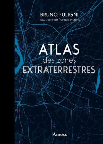 Atlas des zones extraterrestres - 9782081389540 - 16,99 €