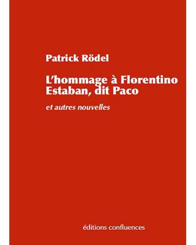 L´hommage à Florentino Esteban, dit Paco - Patrick Rödel (Auteur)