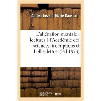 Études sur l'aliénation mentale : lectures à l'Académie des sciences, inscriptions et belles-lettres