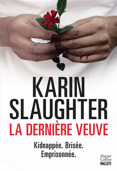 La dernière veuve / Karin Slaughter | Slaughter, Karin (1971-....). Auteur