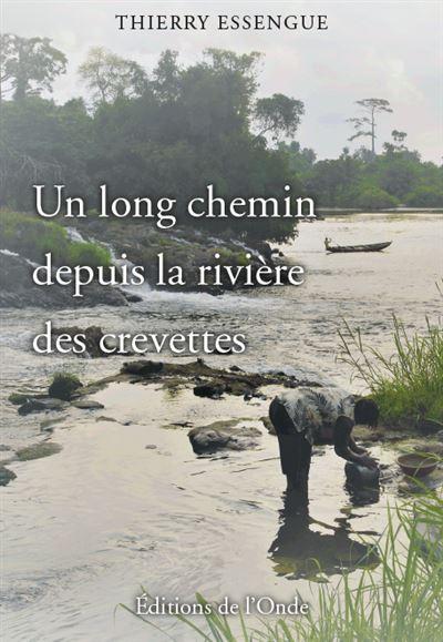 Un long chemin depuis la rivière des crevettes