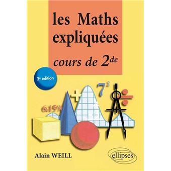 Les Maths expliquées cours de 2nde - broché - A. Weill ...