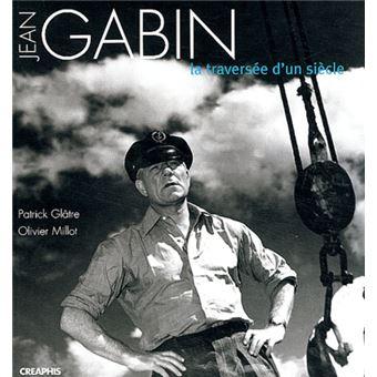 Jean Gabin - La traversée d'un siècle