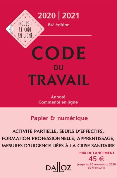 Code du travail 2020-2021, annoté et commenté en ligne - 84e ed.