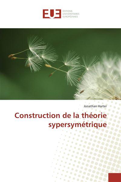Construction de la théorie sypersymétrique