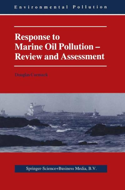 Response to marine oil pollution - review and assessment
