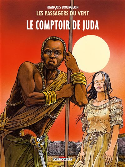 Les Passagers du vent T3 - Le Comptoir de Juda