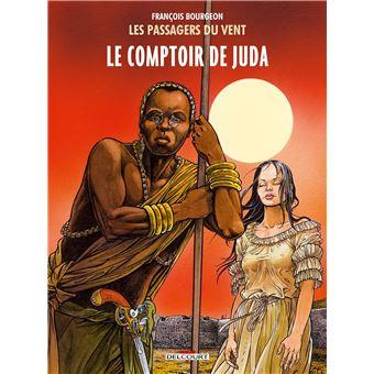 Les Passagers du VentLes Passagers du vent T3 - Le Comptoir de Juda