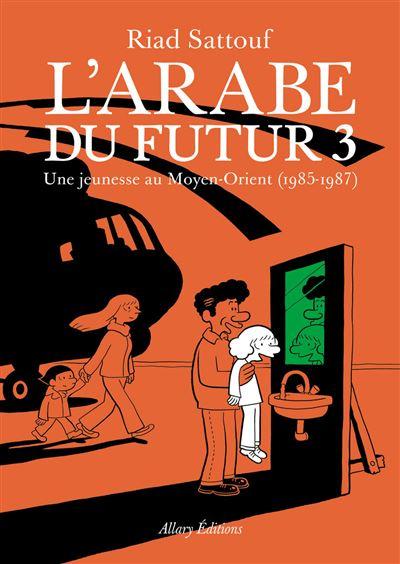 L'Arabe du futur - Tome 3 : Une jeunesse au Moyen-Orient, 1985-1987