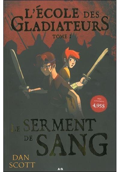 L'école des Gladiateurs - T1 : Le serment de sang