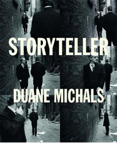 Storyteller : the photographs of Duane Michals