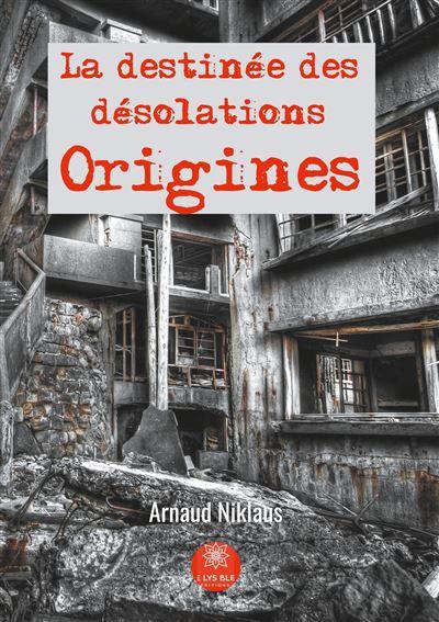 La destinée des désolations : Origines