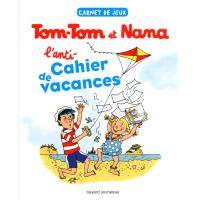 Tom-tom et nana anti-cahier de vacances