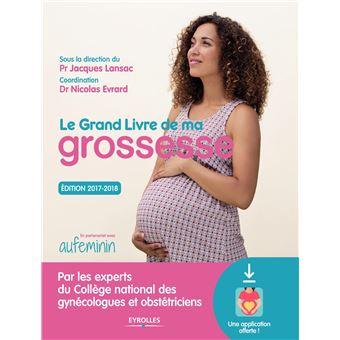 Le Grand Livre De Ma Grossesse Edition 2017 2018