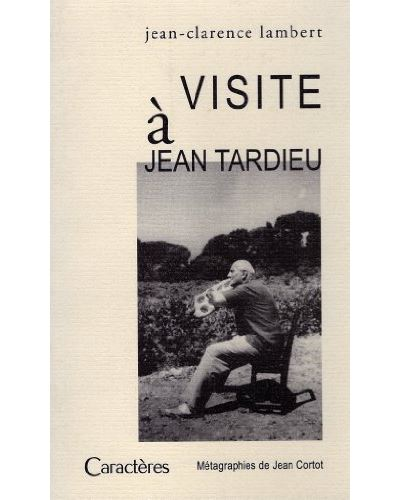 Visite à Jean Tardieu