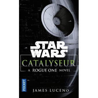 Star WarsCatalyseur - A Rogue one story